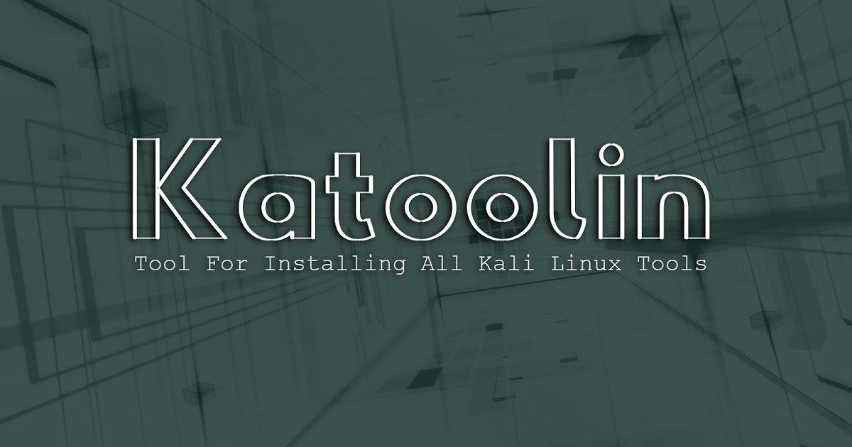 Εγκατάσταση Kali tools σε όλες τις διανομές με το katoolin