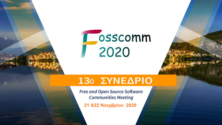 fosscomm 2020 - FOSSCOMM 2020: Διαδικτυακά 21 και 22 Νοεμβρίου