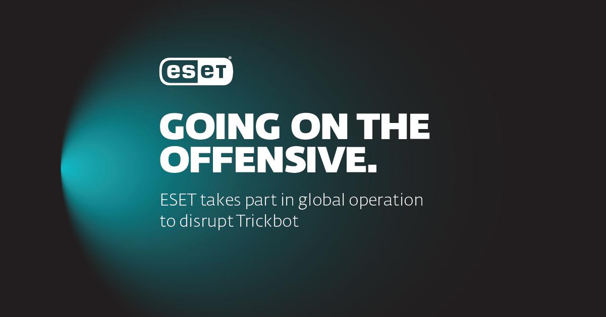 ESET Trickbot - Trickbot International botnet interception operation